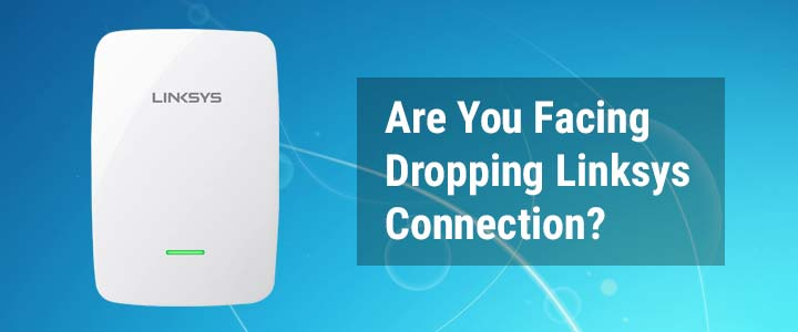 Are-You-Facing-Dropping-Linksys-Connection