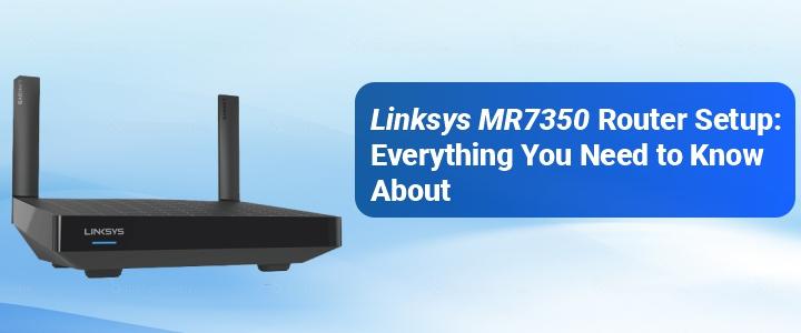 linksys-mr7350-router-setup