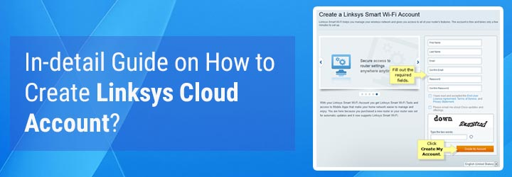 In-detail Guide on How to Create Linksys Cloud Account?