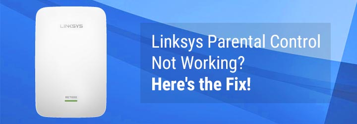 Linksys Parental Control Not Working? Here's the Fix!
